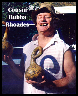 Nice gourds, Bubba!